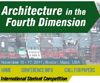 Architecture in the Fourth Dimension: International Student Competition