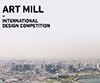 Art Mill International Design Competition