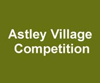 Astley Village Competition