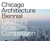 Chicago Architecture Biennial Lakefront Kiosk Competition