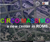 CIRCO MASSIMO COMPETITION a new center in ROME