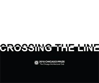 2018 Chicago Prize Competition: CROSSING THE LINE