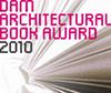 DAM Architectural Book Award 2010