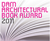 DAM Architectural Book Award 2011