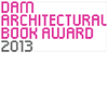 DAM Architectural Book Award 2013