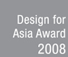 Design for Asia Award 2008