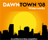 DawnTown '08 - Waterworks