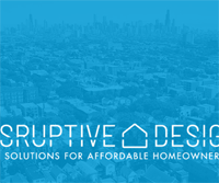 Disruptive Design - New Solutions to Affordable Housing