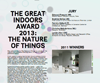THE GREAT INDOORS AWARD 2013: THE NATURE OF THINGS