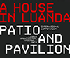 A House in Luanda: Patio and Pavilion