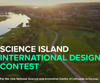 Science Island International Design Contest
