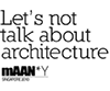 mAAN*Y Singapore 2010 – Let's not talk about architecture