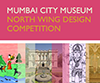 Mumbai City Museum North Wing Design Competition