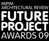 MIPIM Architectural Review Future Project Awards 2009