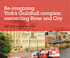 Re-imagining York's Guildhall Complex