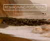 Reimagining Port Royal