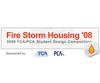 Fire Storm Housing 2008