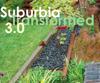 Suburbia Transformed 3.0