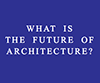 The future of architecture