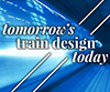 Tomorrow's Train Design Today