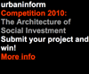 urbaninform Competition 2010: The Architecture of Social Investment