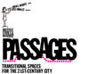 Urban Passages: Transitional Spaces for the 21st Century City