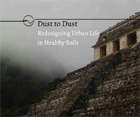 Dust to Dust: Redesigning Urban Life in Healthy Soils