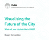 VISUALISING THE FUTURE OF THE CITY - CAA STUDENTS COMPETITION