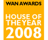 WAN Awards - House of the Year 2008